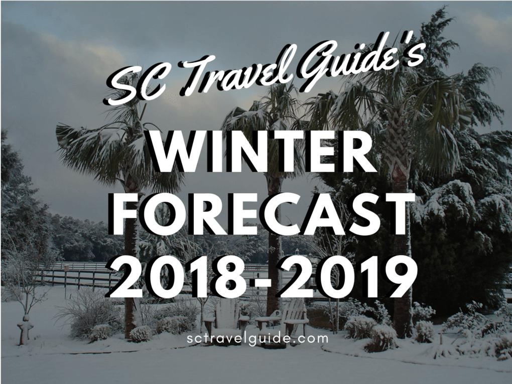 south carolina winter forecast 2018-19 SC Travel Guide